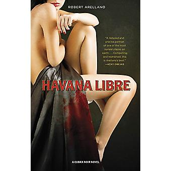 Havana Libre by Robert Arellano - 9781617756566 Book