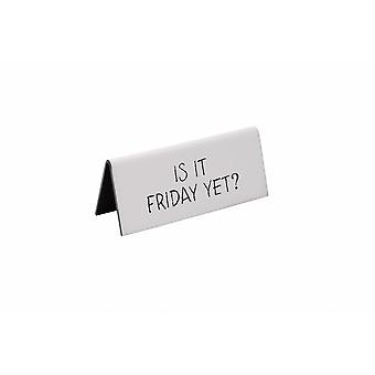 Strictly Business Is It Friday Yet? White Desk Sign