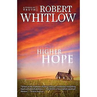 Højere håb af Robert Whitlow