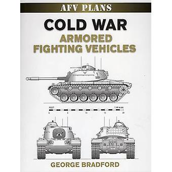 Cold War Armored Fighting Vehicles by George Bradford - 9780811706780