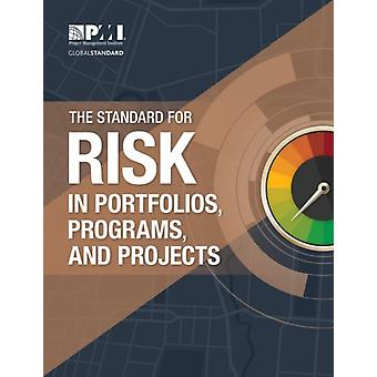The Standard for Risk Management in Portfolios Programs and Projects by Project Management Institute