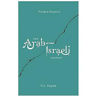 The ArabIsraeli Conflict by Fraser & Thomas