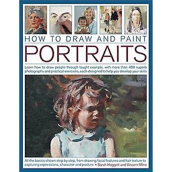 Cómo dibujar y pintar retratos por Vincent Sarah amp Milne Hoggett