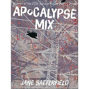 Apocalypse Mix by Jane Satterfield - 9781938769177 Book