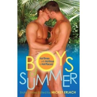 Boys of Summer Hot Times with Hot Boys in Hot Places by Erlach & Mickey