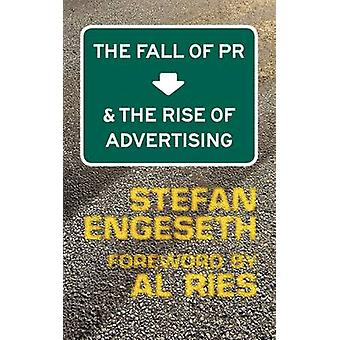 The Fall of PR  the Rise of Advertising by Engeseth & Stefan