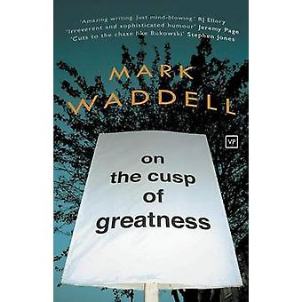 On the Cusp of Greatness by Mark Waddell - 9781908853646 Book
