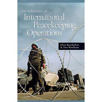 Encyclopedia of International Peacekeeping Operations by Ramsbotham & Oliver