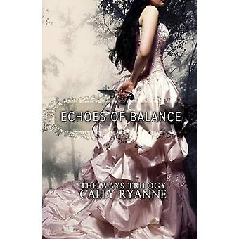 Echoes of Balance by Ryanne & Cally