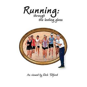 Running through the looking glass by Telford & Dick