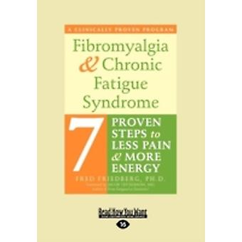 Fibromyalgia and Chronic Fatigue Syndrome Large Print 16pt by Friedberg & Fred