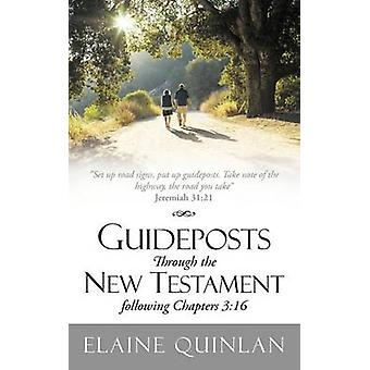 Guideposts Through the New Testament Following Chapters 3 16 Set Up Road Signs Put Up Guideposts. Take Note of the Highway the Road You Take Jerem by Quinlan & Elaine