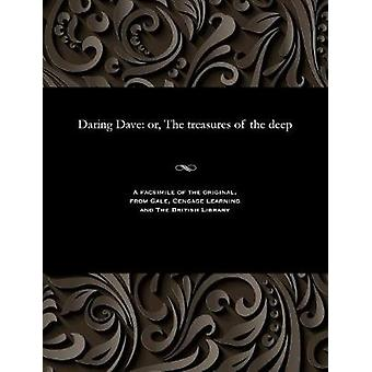 Daring Dave or The treasures of the deep by Burrage & E. Harcourt Edwin Harcourt
