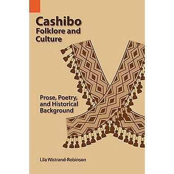 Cashibo Folklore and Culture Prose Poetry and Historical Background by Robinson & Lila Wistrand