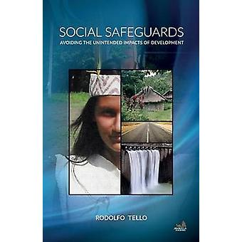 Social Safeguards Avoiding the Unintended Impacts of Development by Tello & Rodolfo