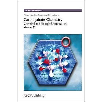 Carbohydrate Chemistry Volume 37 by Pilar Rauter & Amelia