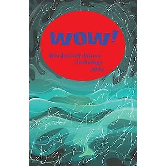 Wow Anthology 2016 by Prizewinners & The