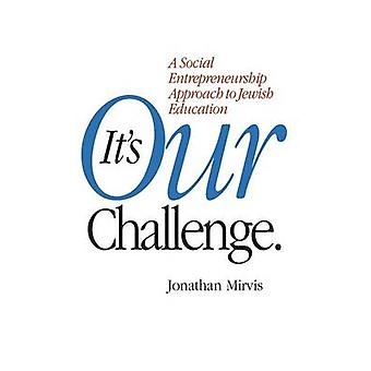 Its Our Challenge by Mirvis & Jonathan