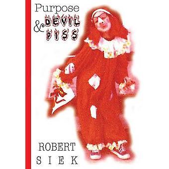 Purpose and Devil Piss by Siek & Robert