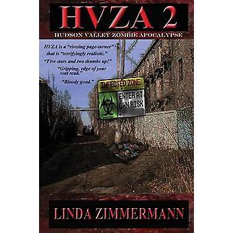 Hvza 2 Hudson Valley Zombie Apocalypse by Zimmermann & Linda