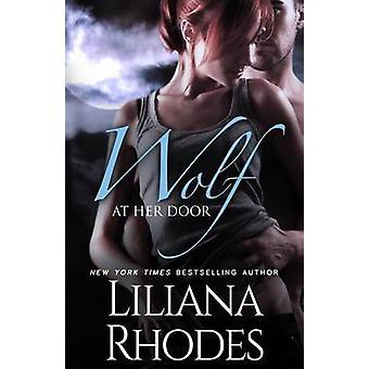 Wolf at Her Door by Rhodes & Liliana