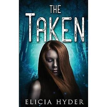 The Taken by Hyder & Elicia