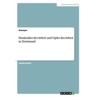 Denkmler der Arbeit und Opfer der Arbeit in Dortmund by Anonym