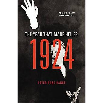 1924 The Year That Made Hitler by Range & Peter Ross