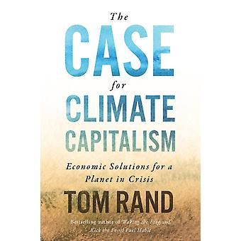 Case For Climate Capitalism by Tom Rand