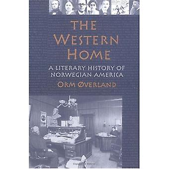 The Western Home - A LITERARY HISTORY OF NORWEGIAN AMERICA by Orm Over