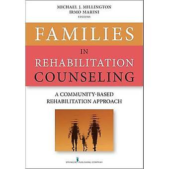Families in Rehabilitation Counseling - A Community-Based Rehabilitati