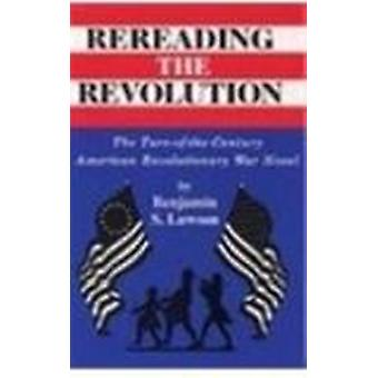 Rereading the Revolution - The Turn-of-the-Century American Revolution