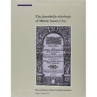 The Jevanhelije Ucytelnoje of Meletij Smotryckyj by Meletij Smotrycky