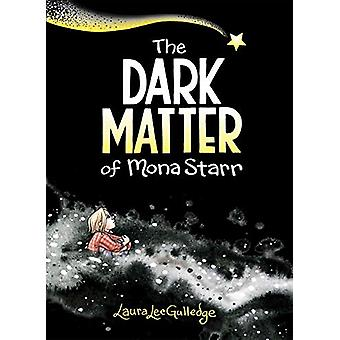 The Dark Matter of Mona Starr by Laura Lee Gulledge - 9781419734236 B