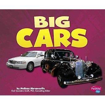Big Cars by Melissa Abramovitz - Phd Gail Saunders-Smith - Leslie M K