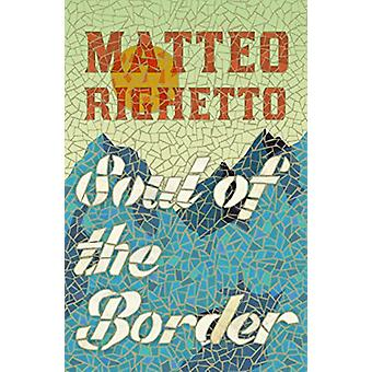 Soul of the Border by Matteo Righetto - 9781782274650 Book