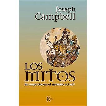 Los Mitos - Su Impacto en el Mundo Actual by Joseph Campbell - 9788499