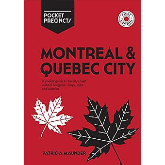Montreal & Quebec City Pocket Precincts - A Pocket Guide to the Ci