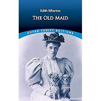 The Old Maid by Edith Wharton - 9780486836010 Book