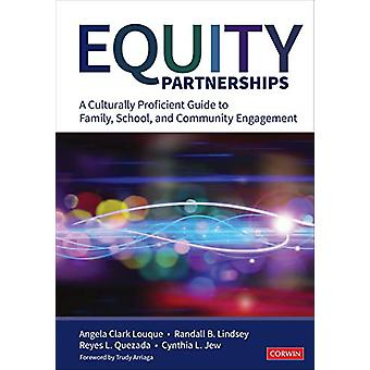 Equity Partnerships - A Culturally Proficient Guide to Family - School