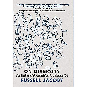 On Diversity - The Eclipse of the Individual in a Global Era by Russel