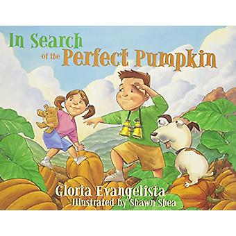 In Search of the Perfect Pumpkin by Gloria Evangelista - 978155591697