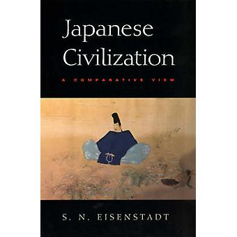 Japanese Civilization - A Comparative View (New edition) by S. N. Eise