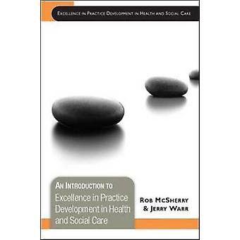 An Introduction to Excellence in Practice Development in Health and S