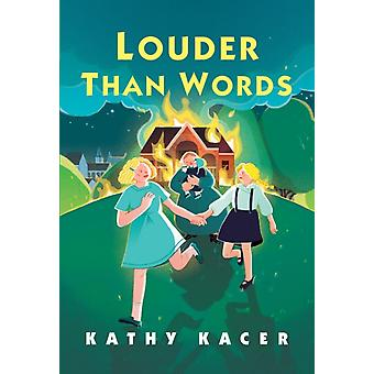 Louder Than Words by Kathy Kacer