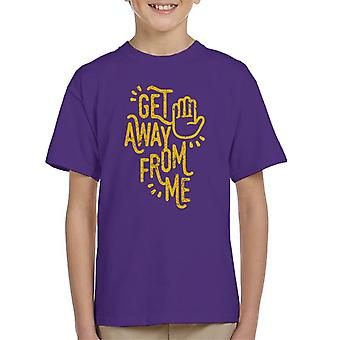 Stop Get Away From Me Kid's T-Shirt