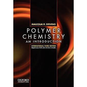 Polymer Chemistry by Stevens & Malcolm P. Professor of Chemistry & University of Hartford