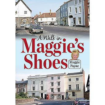 A Walk in Maggies Shoes by Payne & Maggie