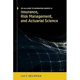 The ALA Guide to Information Sources in Insurance - Risk Management -