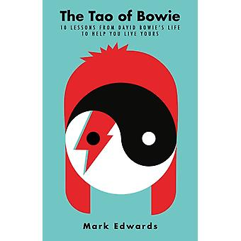 The Tao of Bowie by Edwards & Mark author